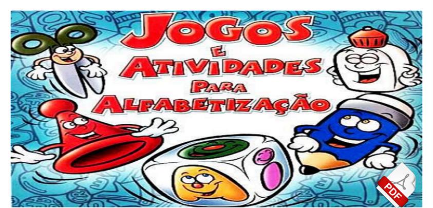 Apostila 300 Jogos E Atividades De Alfabetizacao Em Pdf So Escola