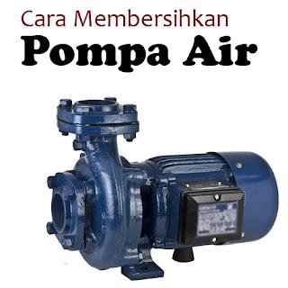 Cara Membersihkan Pompa Air dengan Mudah