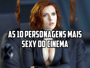 As 10 personagens mais sexy do cinema
