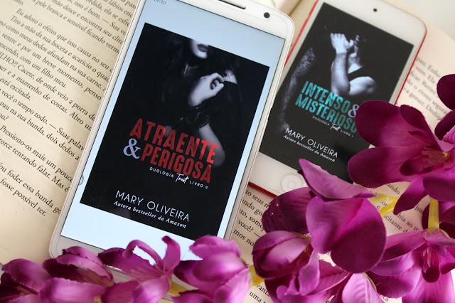Atraente & Perigosa - Duologia Trust #02 - Mary Oliveira