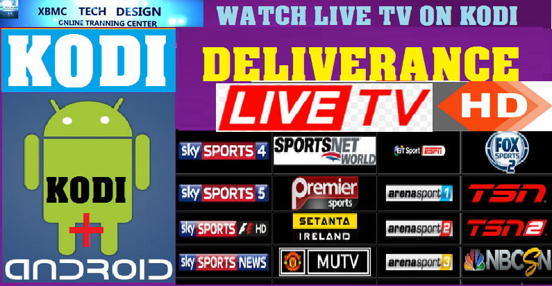 Download DELIVERANCE Live(Pro) IPTV For Android , Kodi Addon Streaming Live Tv ,Movies, Sports on Kodi Android      DELIVERANCE Repo Live Tv(Pro)IPTV Android Kodi Apk Watch All World Premium Cable Live Tv Channel on Any Device or Android