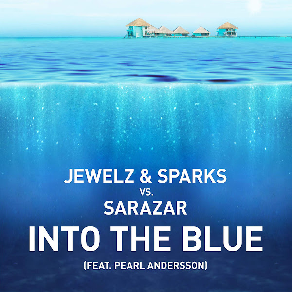 Jewelz & Sparks - Into the Blue (feat. Pearl Andersson) - Single Cover