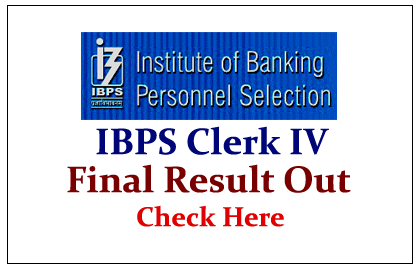 IBPS Clerk IV – Final Result Out