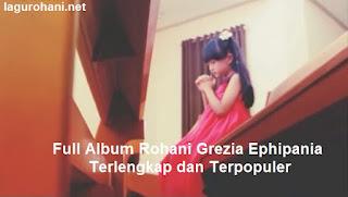 Download Full Album Rohani Grezia Ephipania Terlengkap dan Terpopuler