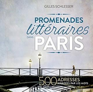 Promenades littéraires dans Paris de Gilles Schlesser