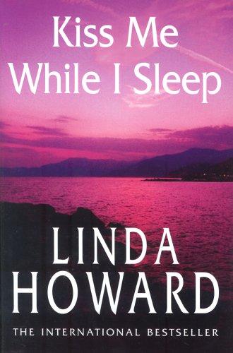 Kiss Me While I Sleep (CIA's Spies Series) by Linda Howard