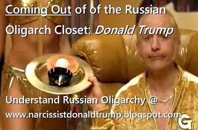 This will clear up all your confusion on Trump's Russian Drive   Coming Out of of the Psychopath Closet? Trump The Russian Oligarch   Details @ www.narcissistdonaldtrump.blogspot.com