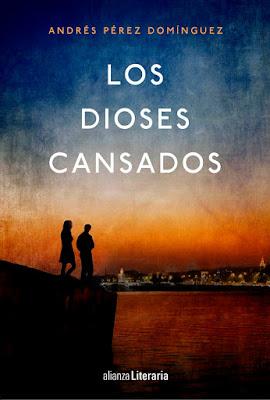 Los dioses cansados - Andrés Pérez Domínguez (2016)