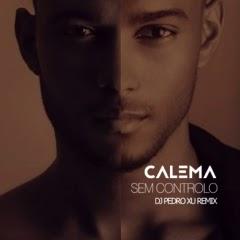Calema - Sem Controlo (DJ Pedro Xu Remix)