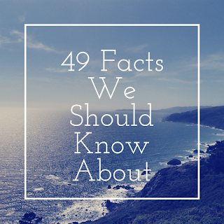 49 Interesting Facts One Should Know by poupdates