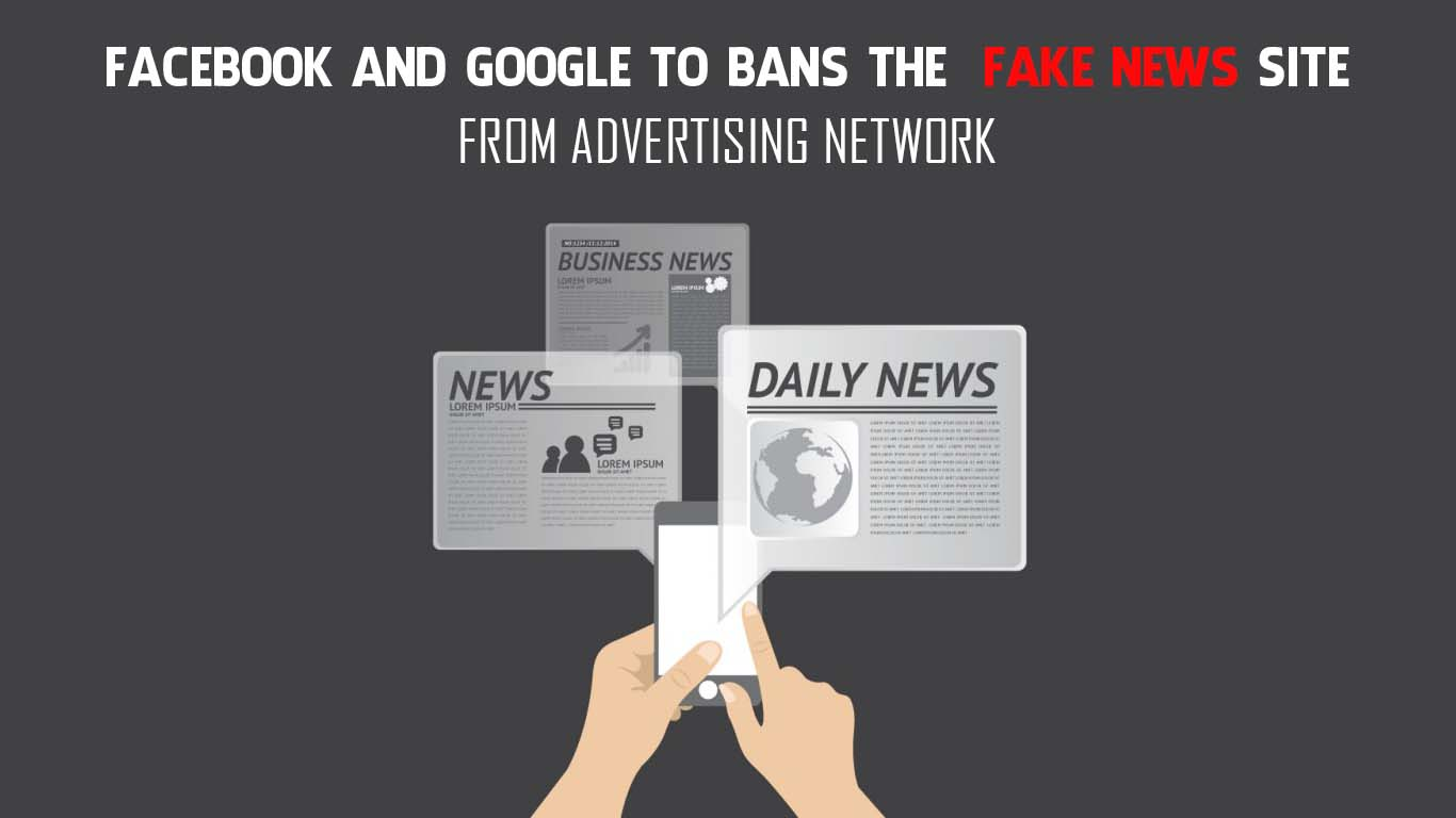 facebook-and-google-to-bans-fake-news-site-from-advertising-network
