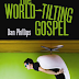 The World-Tilting Gospel