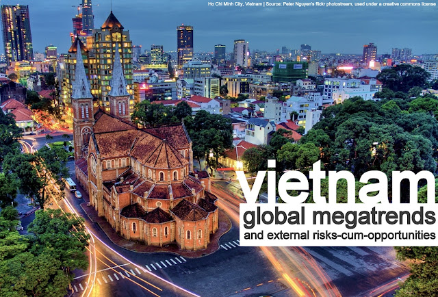 FEATURED | Vietnam : Global Megatrends & External Risks-cum-Opportunities