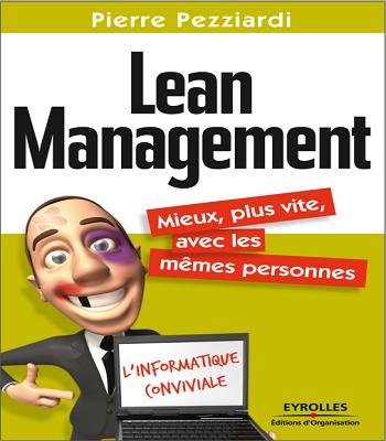 Lean Management: Mieux, plus vite, avec les mêmes personnes.