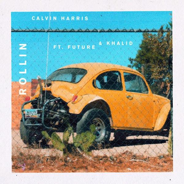 Calvin Harris - Rollin (feat. Future & Khalid) - Single Cover