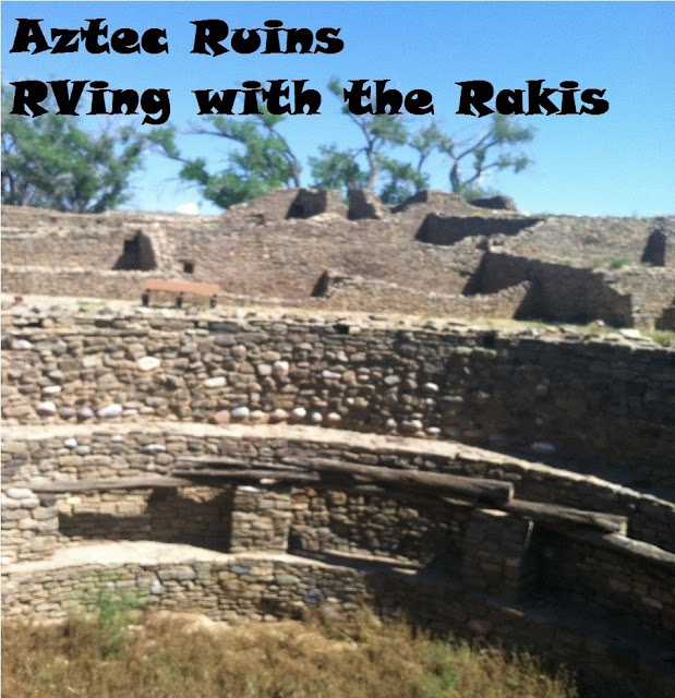 Aztec Ruins National Monument from Heidi Raki of RVing with the Rakis