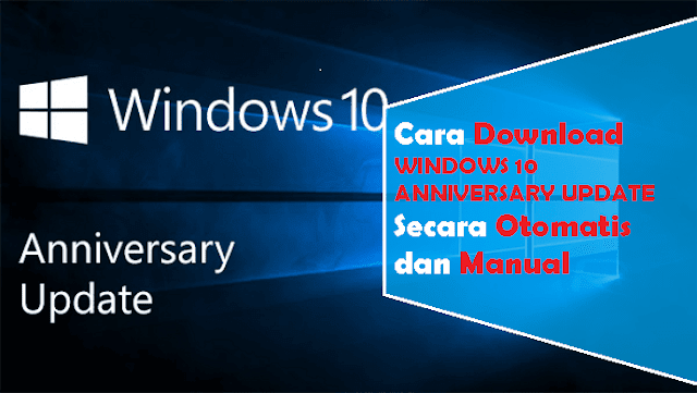 Cara Download Windows 10 Anniversary Update Manual
