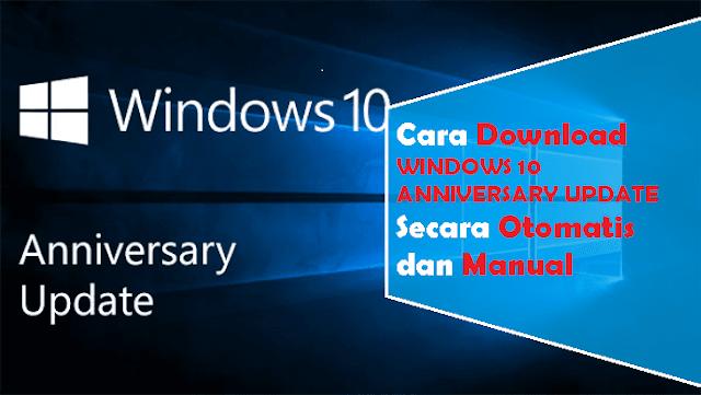 Cara Download Windows 10 Anniversary Update Manual