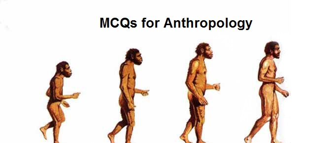 Anthropology Exam Questions and Answers - MCQs for Anthropology