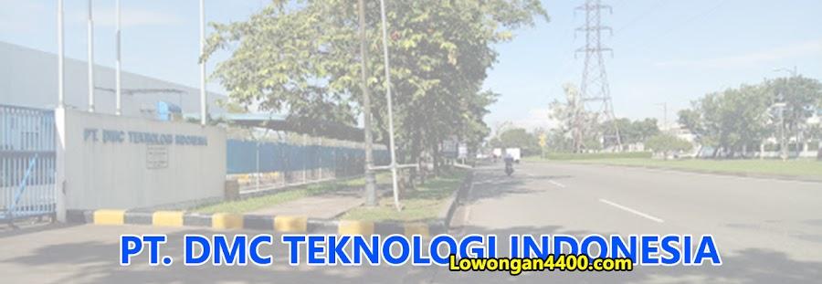 Lowongan Kerja PT. DMC Teknologi Indonesia Jababeka 2 Cikarang