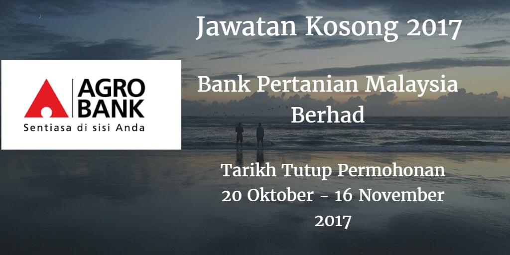 Bank Pertanian Malaysia Berhad Jawatan Kosong Agrobank 20 Oktober - 16 November 2017