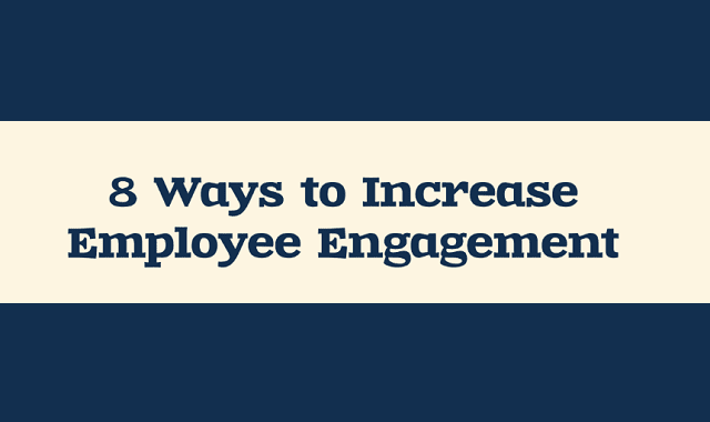 8 Ways to Increase Employee Engagement