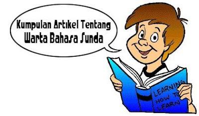 Kumpulan Contoh Warta Atau Berita Bahasa Sunda