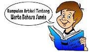 Kumpulan 9 Contoh Artikel Tentang Warta Atau Berita Bahasa Sunda!
