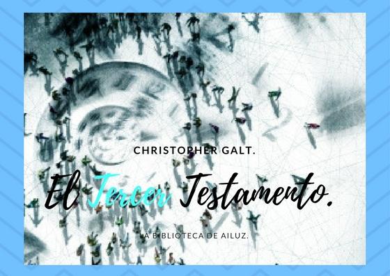 El Tercer Testamento.- Christopher Galt.
