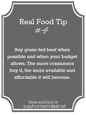 real food tip 4 - grass-fed beef | suzyhomemaker.net