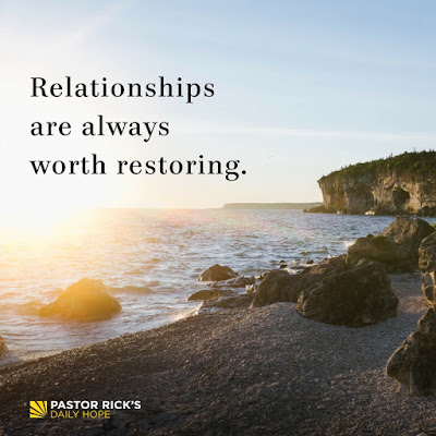 Relationships Are Worth Restoring by Rick Warren