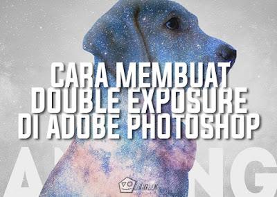 Cara Membuat Double Exposure Mudah Di Adobe Photoshop
