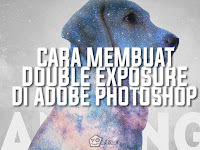 Cara Membuat Double Exposure Mudah Di Adobe Photoshop (Easy Mode)