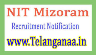 NIT Mizoram Recruitment Notification 2017