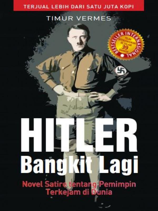 Hitler Bangkit Lagi Timur Vermes