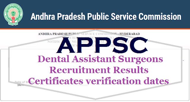 APPSC Dental Assistant Surgeons Recruitment,Results,Certificates verification dates 2017