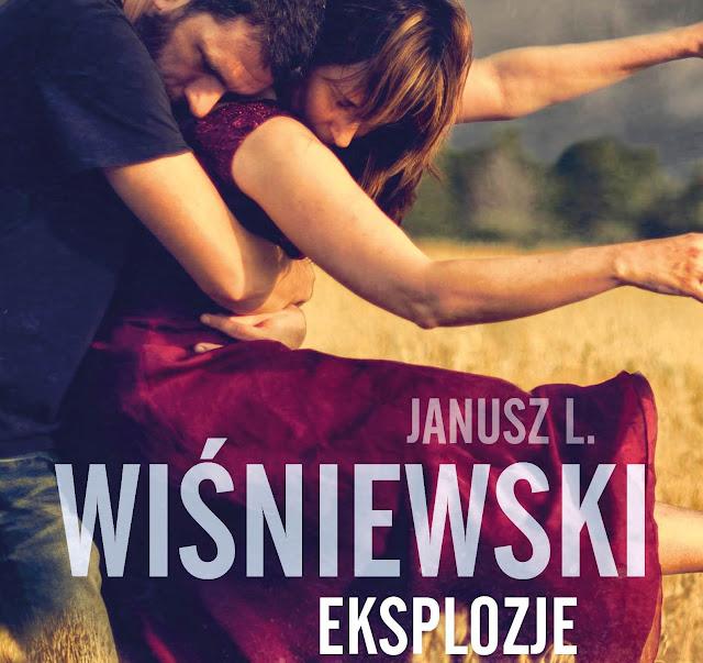 Eksplozje – Janusz Leon Wiśniewski. Zapowiedź