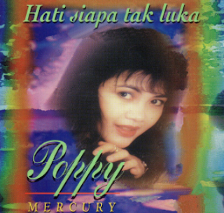 Poppy Mercury Hati Siapa Tak Luka Mp3