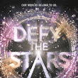 Book Review (ARC) | Defy the Stars by Claudia Gray