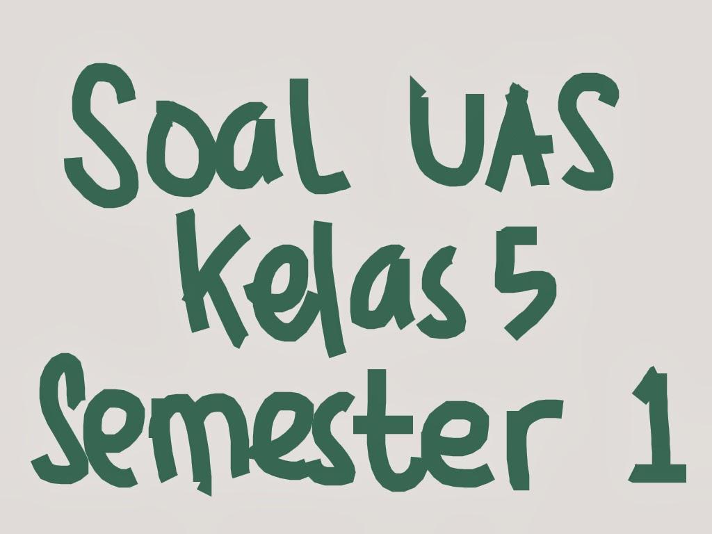 Contoh Soal Uas Bahasa Inggris Sd Kelas 5 Semester 1