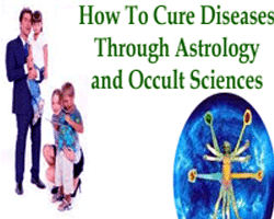 How to cure diseases through astrology, Reasons and remedies of diseases through astrology, Gems stones in treatment of various diseases, Pooja for curing diseases, rituals to cure diseases, Tips of astrology to cure diseases, Occult Sciences and Diseases Remedies, Astrologer for health problems and solutions.