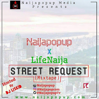 DJ Liskid ft. Naijapopup X LifeNaija - Street Request