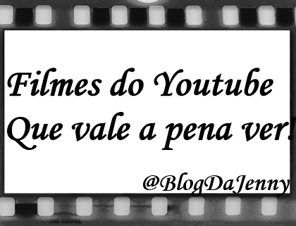 3 filmes do youtube que vale a pena ver