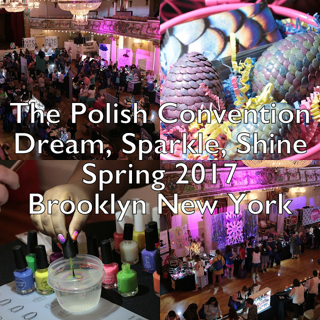 Polish Con Brooklyn Spring 2017: Dream, Sparkle, Shine