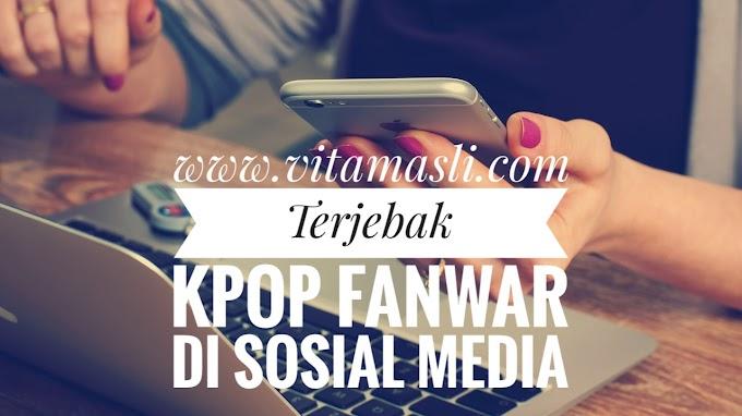Terjebak Kpop Fanwar di Sosial Media