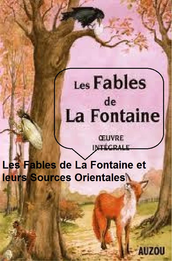 Les Fables de La Fontaine et leurs Sources Orientales-Par ...