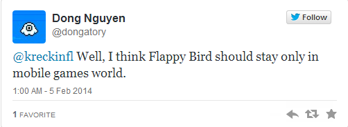 Nguyen said on his Twitter account that he'd rather have Flappy Bird stay on smartphones only.