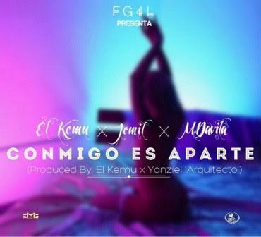 El Kemu Ft. Jemil Y M.Davila – Conmigo Es Aparte (Prod. El Kemu & Yanziel El Arquitecto)