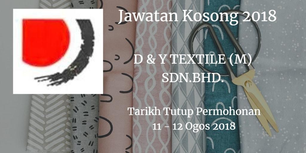 Jawatan Kosong D&Y TEXTILE (M) SDN. BHD. 11 - 12 Ogos 2018