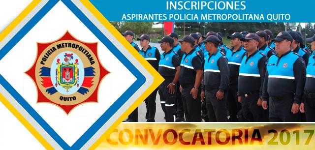 Inscripciones Policía Metropolitana De Quito 2017